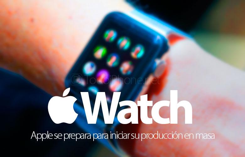 ال Apple Watch أنت مستعد لبدء الإنتاج الضخم الخاص بك 1