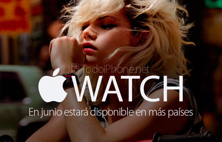 ال Apple Watch ستكون متاحة في المزيد من البلدان في نهاية يونيو 1
