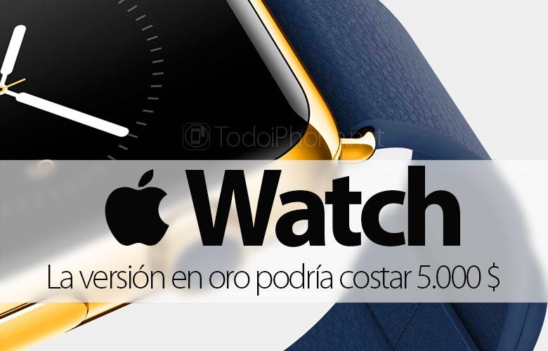 ال Apple Watch في الذهب ، قد يكلف ما يصل إلى 5000 دولار 1