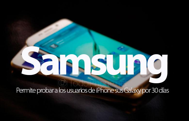 سامسونغ تسمح لمستخدمي iPhone لاختبار Galaxy لمدة 30 يوما 1