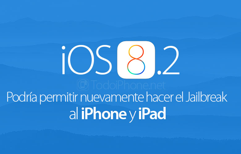 iOS 8.2 قد يسمح لـ Jailbreak بجهاز iPhone و iPad مرة أخرى 1