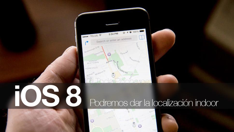 مع iOS 8 ، سيكون من الممكن إرسال الموقع الداخلي 1