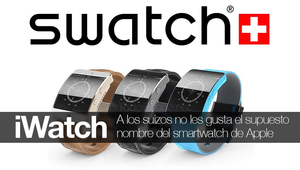 iWatch ، لا يحب Swatch اسم ساعة smart المحتملة Apple 1