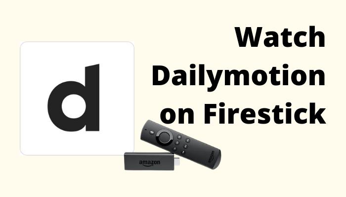 كيفية دفق Dailymotion على Firestick 1